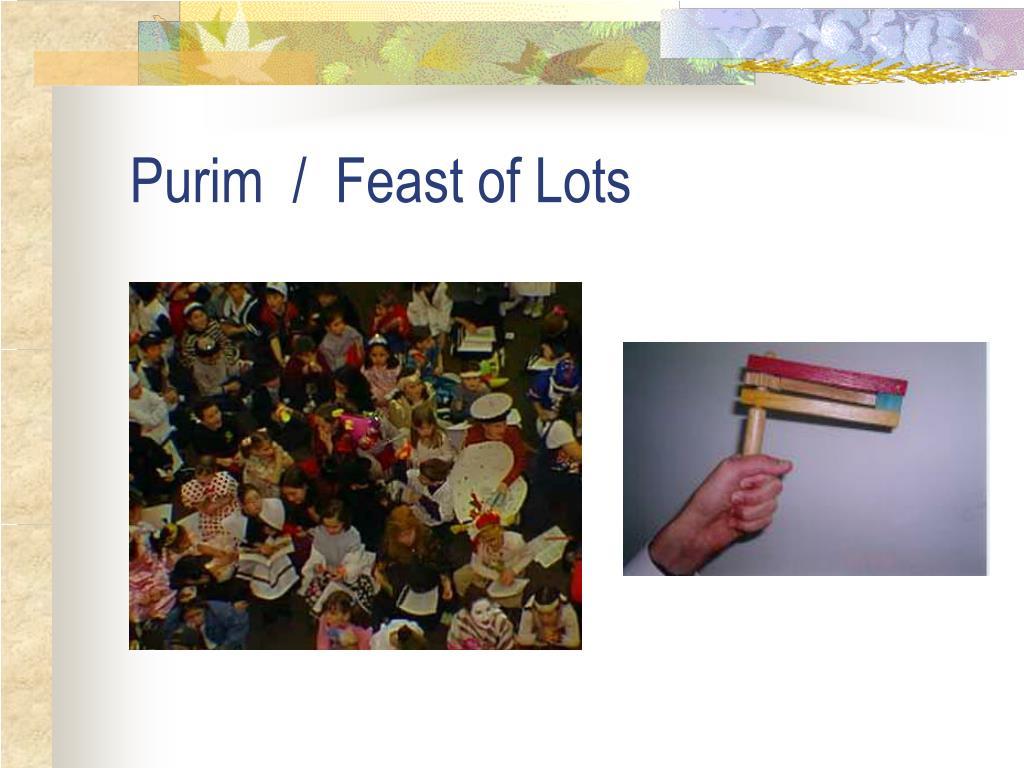 Purim  /  Feast of Lots
