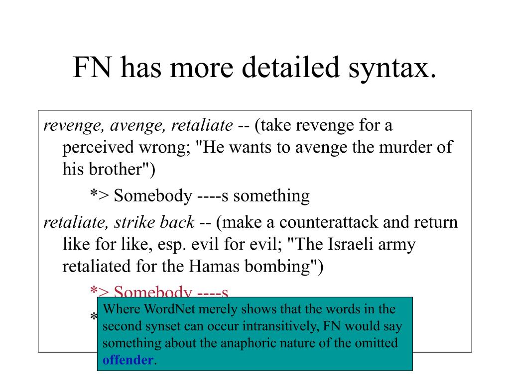 FN has more detailed syntax.