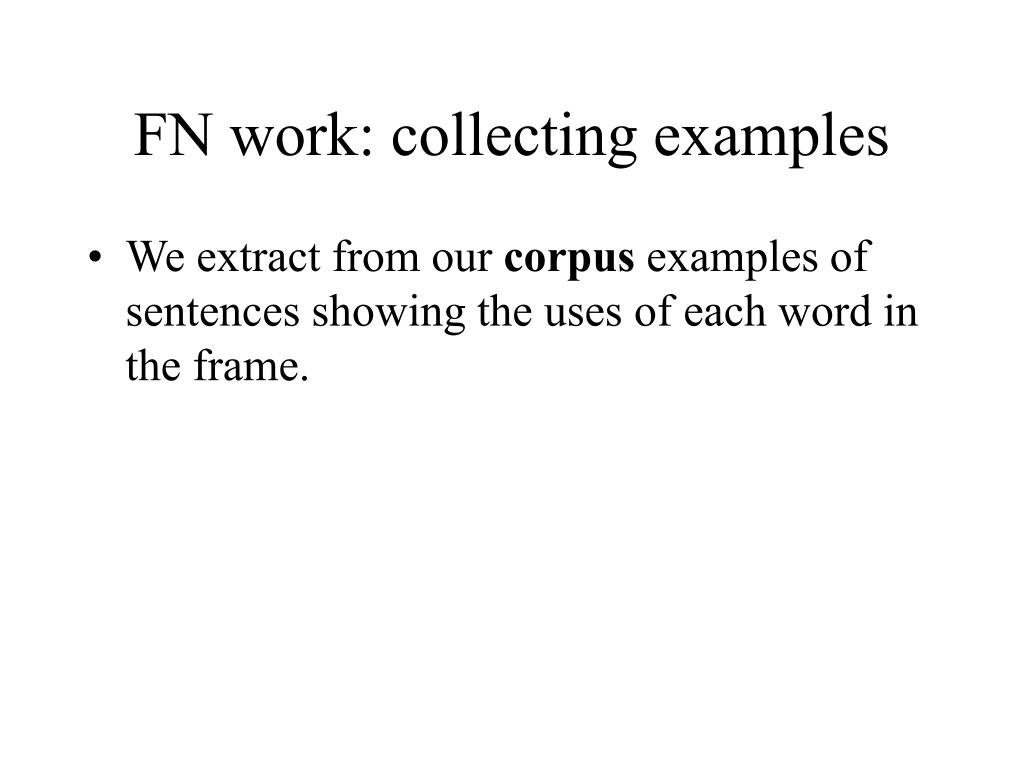 FN work: collecting examples