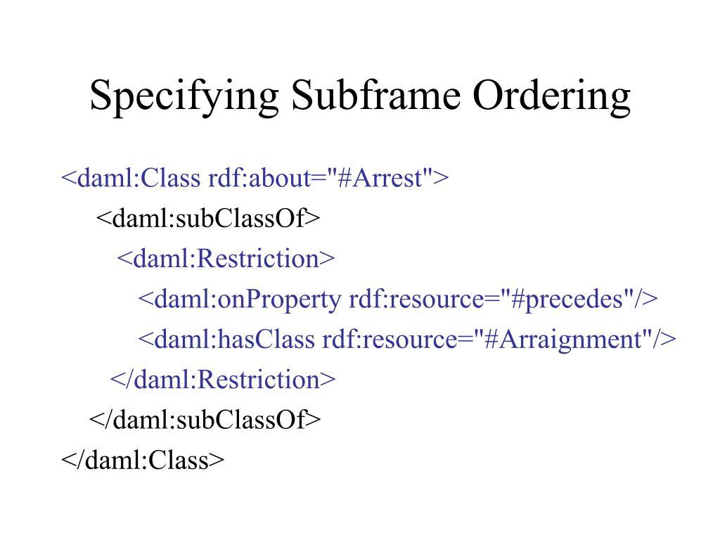 Specifying Subframe Ordering