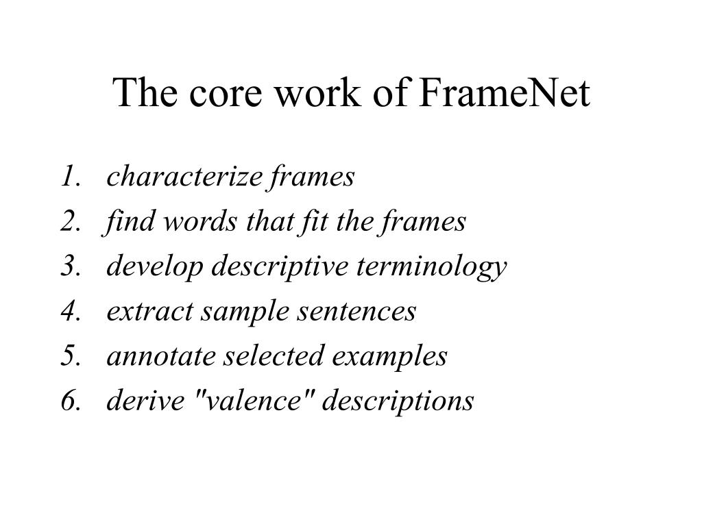 The core work of FrameNet