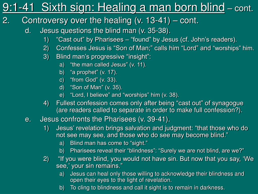 9:1-41  Sixth sign: Healing a man born blind
