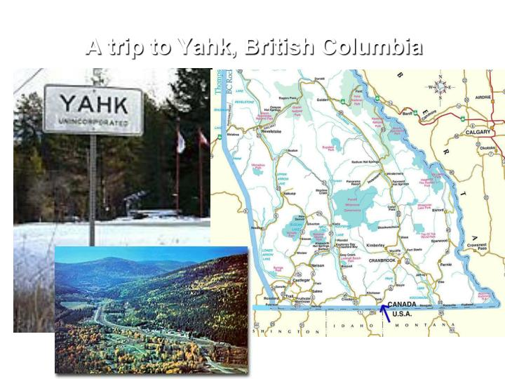 A trip to Yahk, British Columbia
