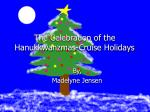 the celebration of the hanukkwanzmas cruise holidays