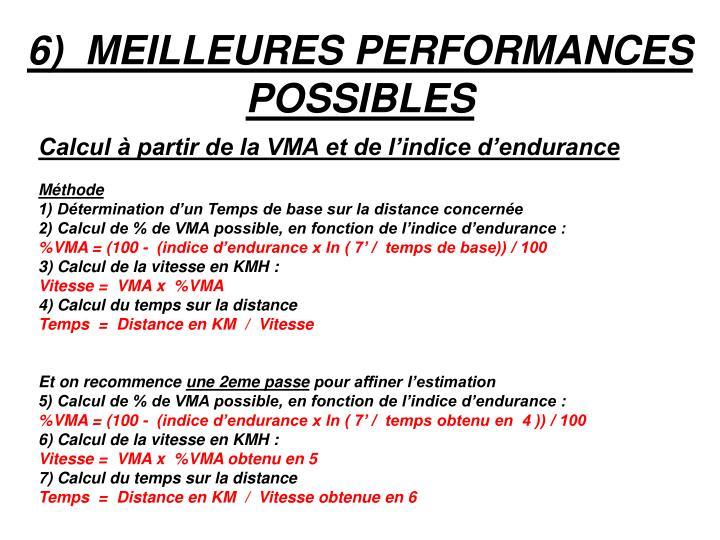 6)  MEILLEURES PERFORMANCES POSSIBLES
