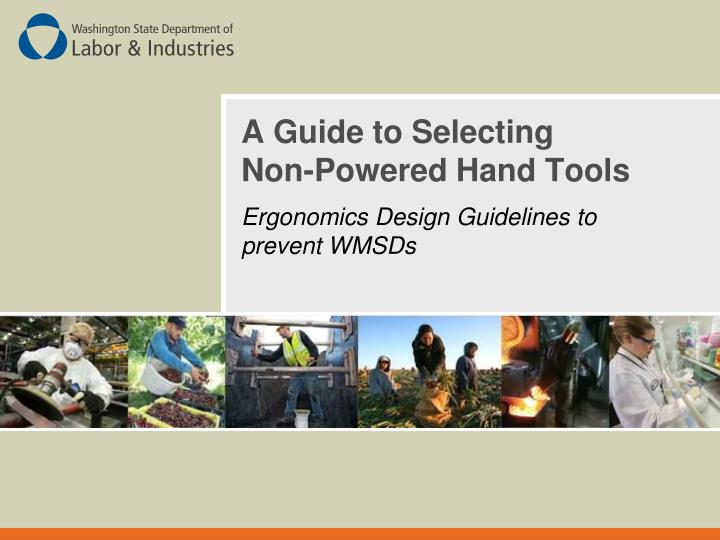 a guide to selecting non powered hand tools n.