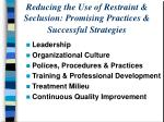 reducing the use of restraint seclusion promising practices successful strategies