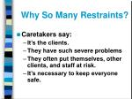 why so many restraints