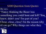 300 question from quotes