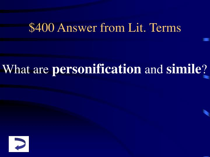 $400 Answer from Lit. Terms
