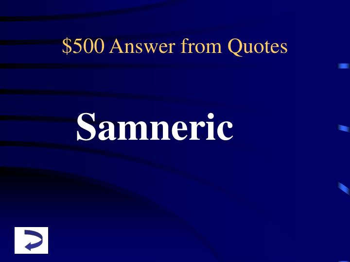 $500 Answer from Quotes