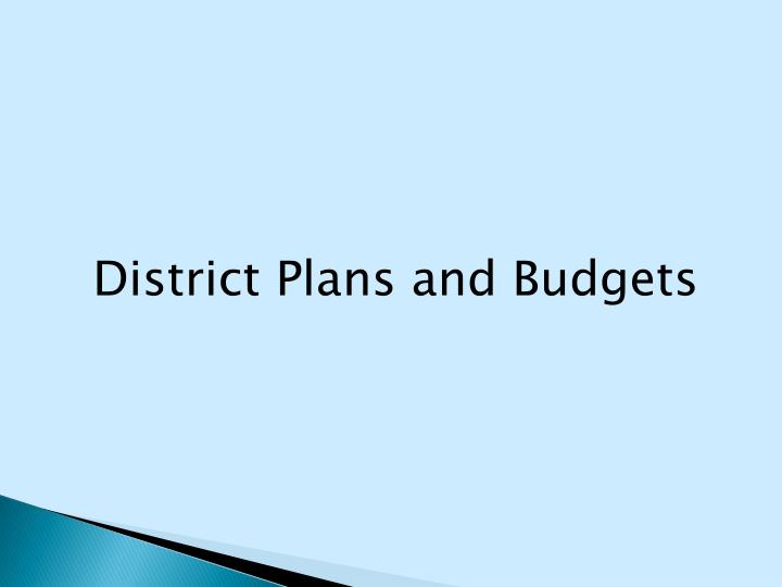 District Plans and Budgets