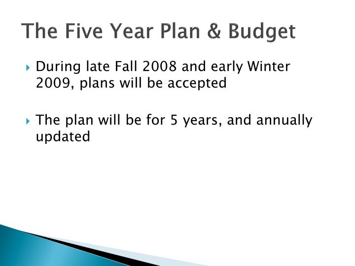 The Five Year Plan & Budget