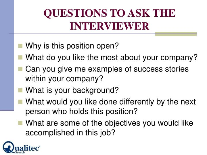 QUESTIONS TO ASK THE INTERVIEWER
