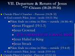 vii departure return of jesus 7 chiasm 18 28 19 16