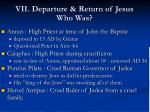 vii departure return of jesus who was