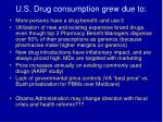 u s drug consumption grew due to