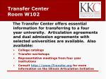 transfer center room w102