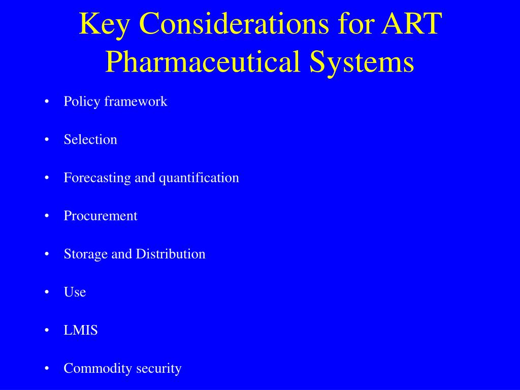 Key Considerations for ART Pharmaceutical Systems