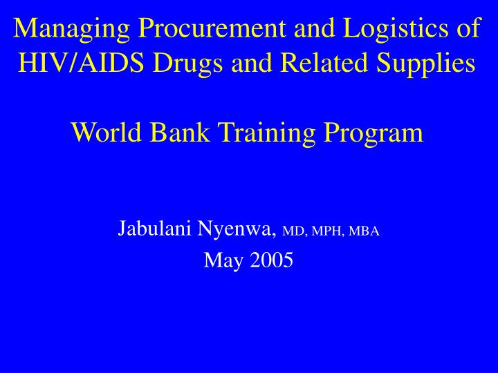 Managing Procurement and Logistics of HIV/AIDS Drugs and Related Supplies