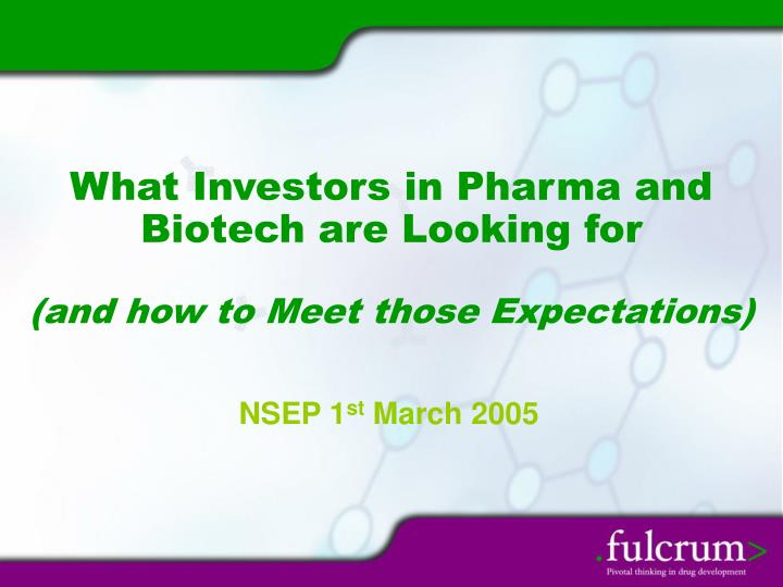 What investors in pharma and biotech are looking for and how to meet those expectations