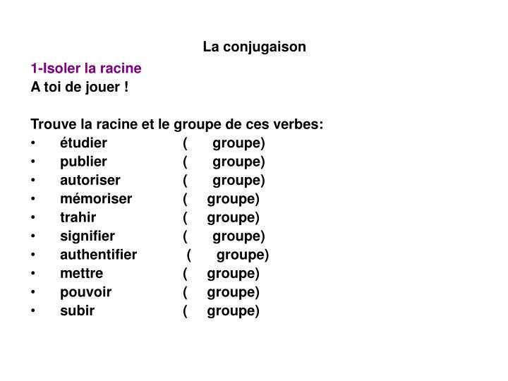 Ppt La Conjugaison Powerpoint Presentation Free Download Id 827037