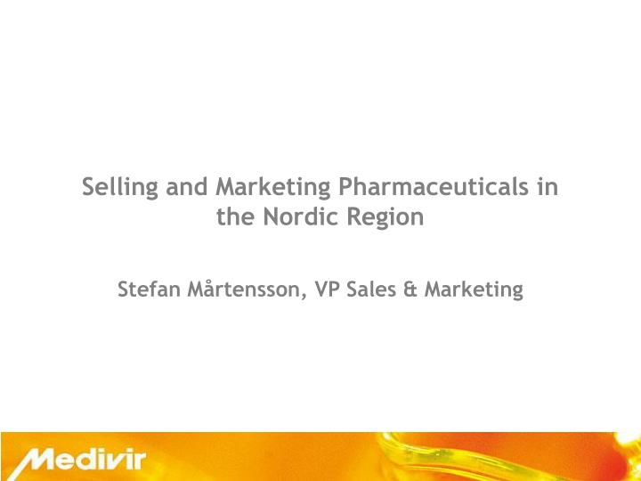 Selling and marketing pharmaceuticals in the nordic region