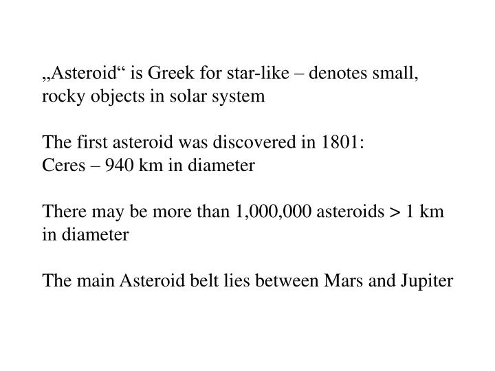 """Asteroid"" is Greek for star-like – denotes small,"