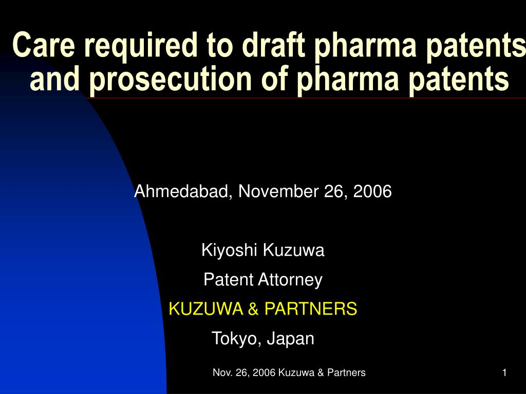 care required to draft pharma patents and prosecution of pharma patents l.