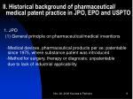 ii historical background of pharmaceutical medical patent practice in jpo epo and uspto