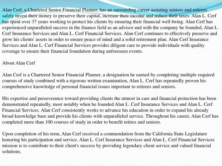 Alan Cerf, a Chartered Senior Financial Planner, has an outstanding career assisting seniors and ret...