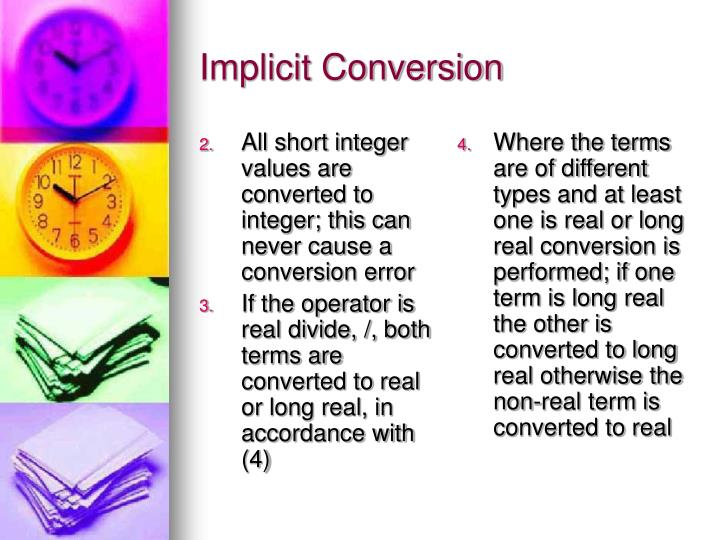 All short integer values are converted to integer; this can never cause a conversion error