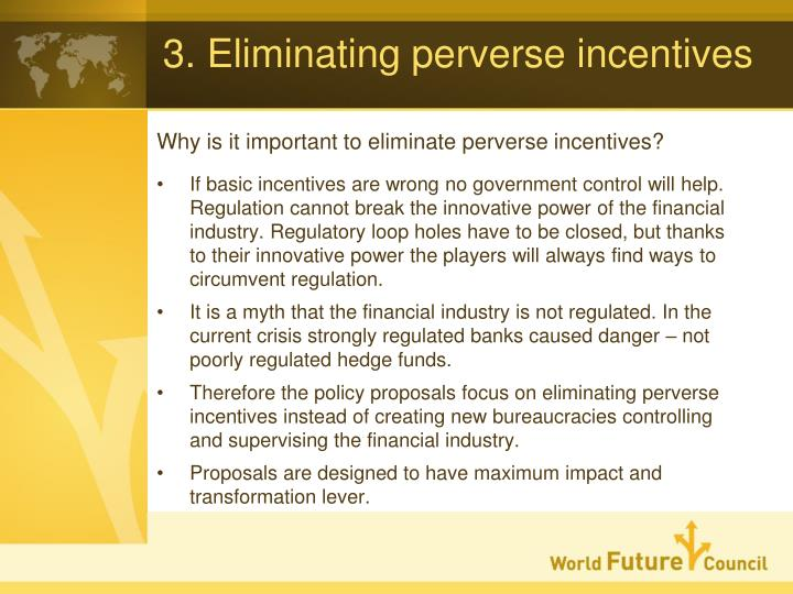 3. Eliminating perverse incentives