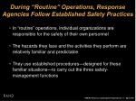 during routine operations response agencies follow established safety practices