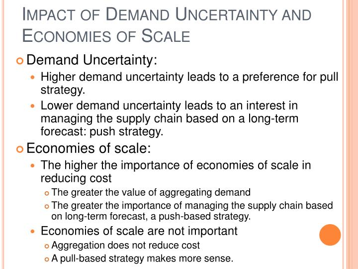 Impact of Demand Uncertainty and Economies of Scale