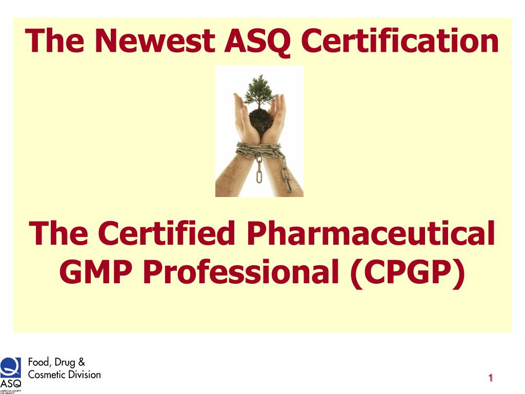 the newest asq certification the certified pharmaceutical gmp professional cpgp l.