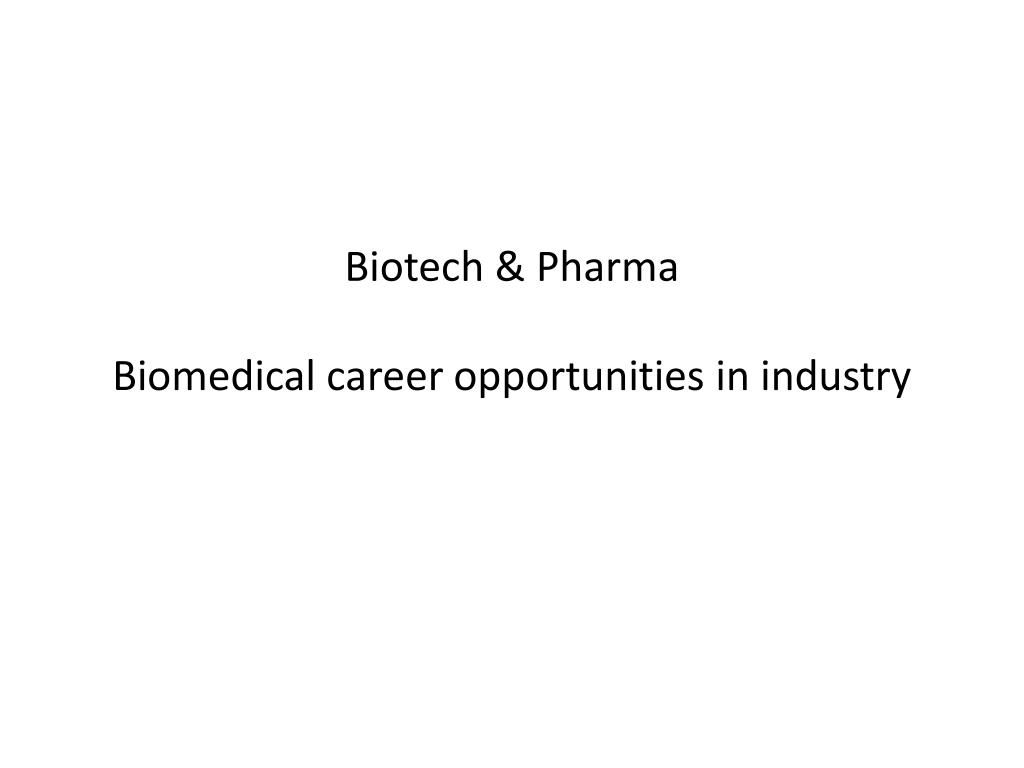 biotech pharma biomedical career opportunities in industry l.