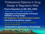 professional diploma in drug design regulatory affair