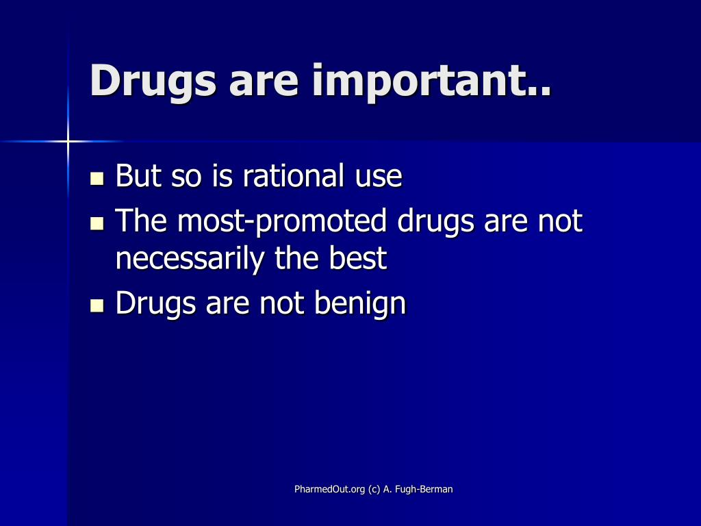 Drugs are important..