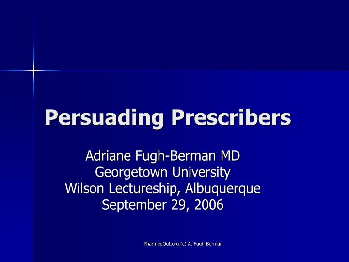 Persuading prescribers