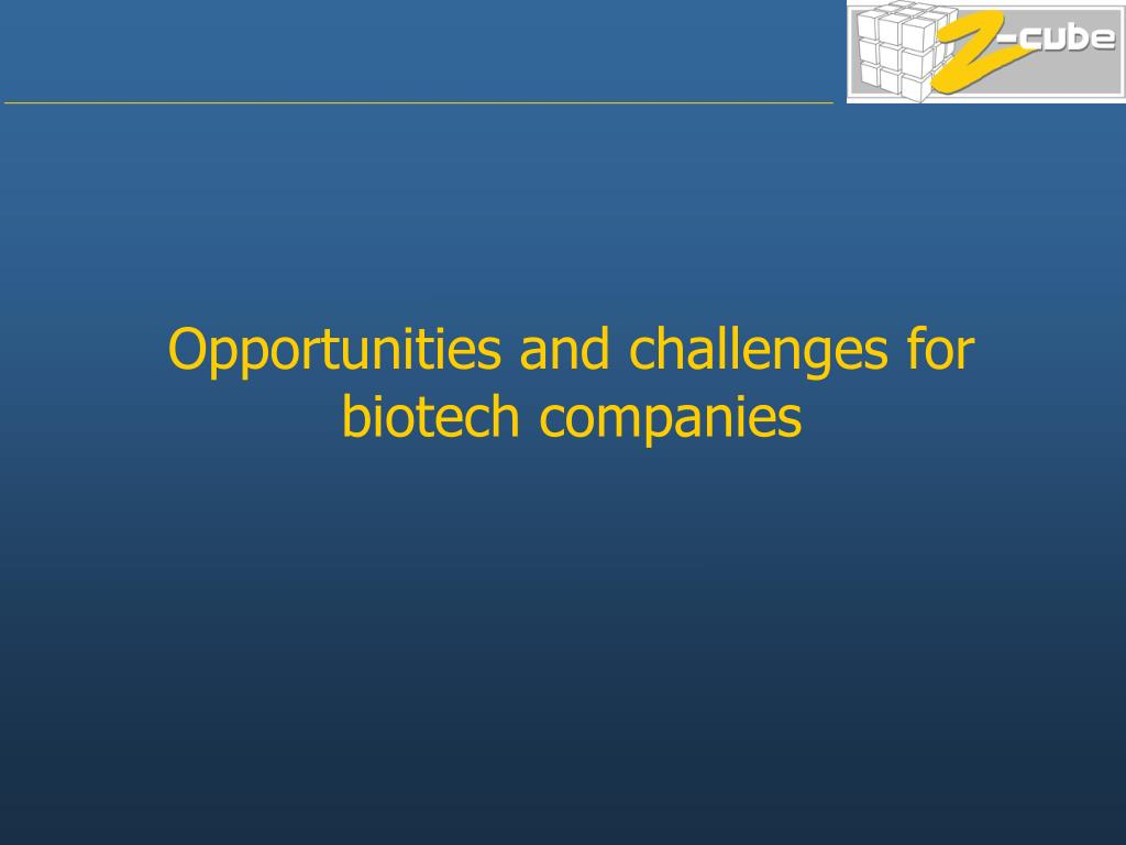 Opportunities and challenges for biotech companies