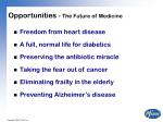 opportunities the future of medicine