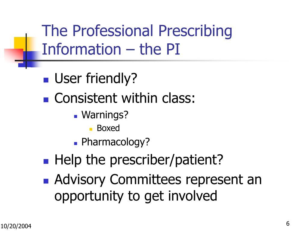 The Professional Prescribing Information – the PI