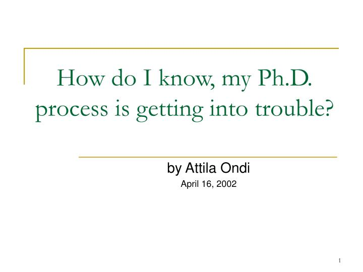 How do i know my ph d process is getting into trouble