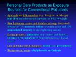 personal care products as exposure sources for conventional pollutants