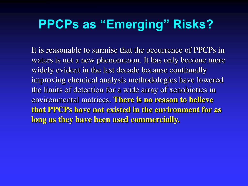 "PPCPs as ""Emerging"" Risks?"
