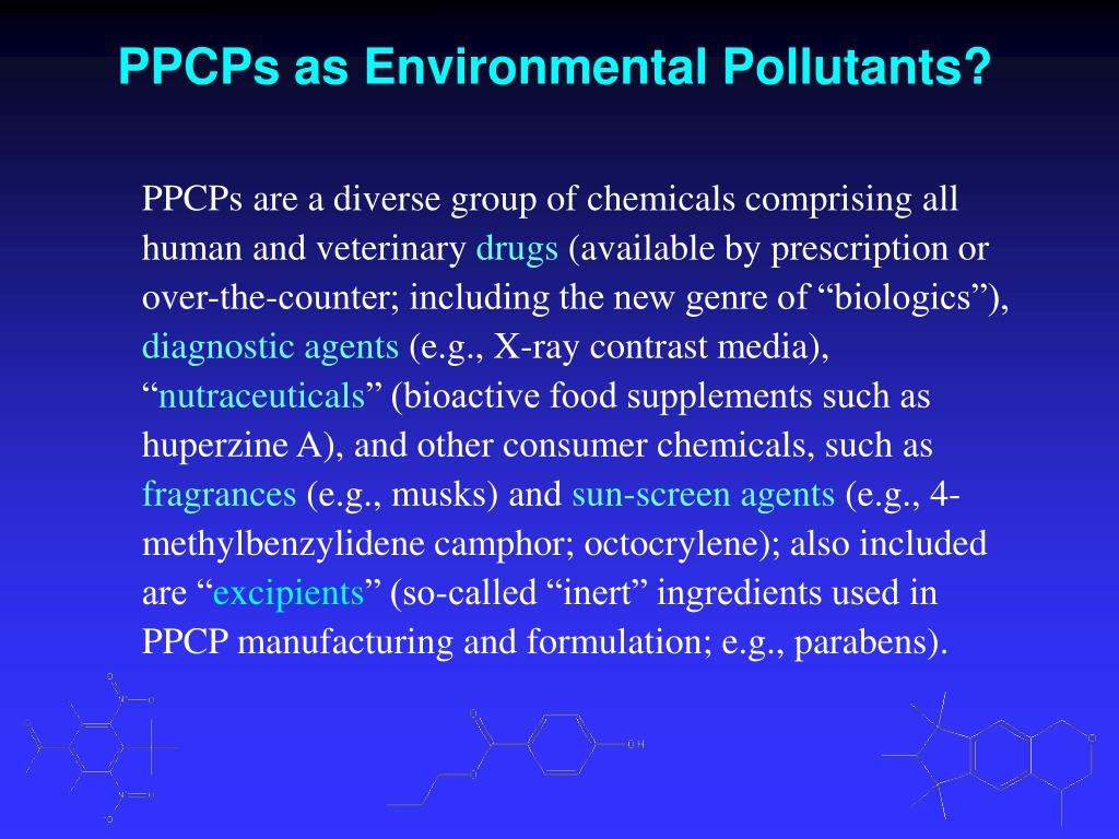 PPCPs as Environmental Pollutants?