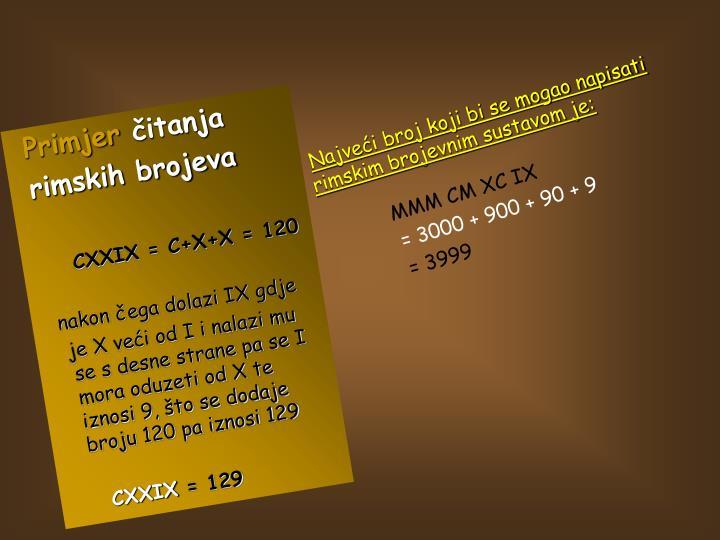 Najveći broj koji bi se mogao napisati rimskim brojevnim sustavom je: