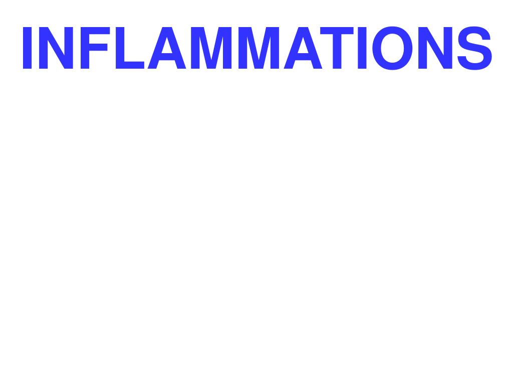 INFLAMMATIONS