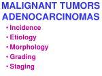malignant tumors adenocarcinomas